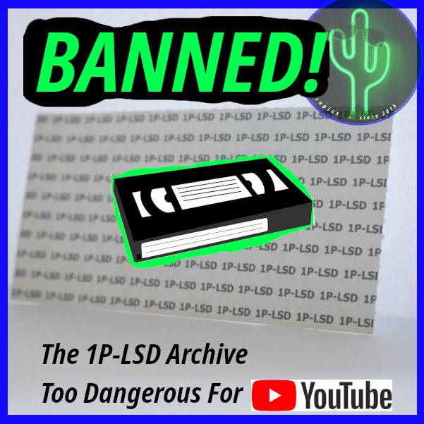 1P-LSD BANNED VIDS